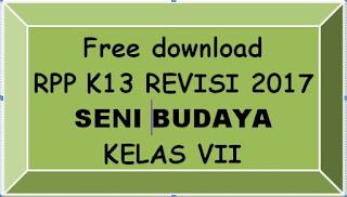 File Pendidikan DOWNLOAD GRATIS RPP SENI BUDAYA KELAS VII SMP/MTs K-13 REVISI 2017 LENGKAP