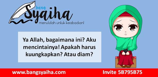 Jika perempuan jatuh hati duluan, Perempuan jatuh cinta, Mengungkapkan perasaan sesuai ajaran Islam, Bang Syaiha, http://www.bangsyaiha.com/