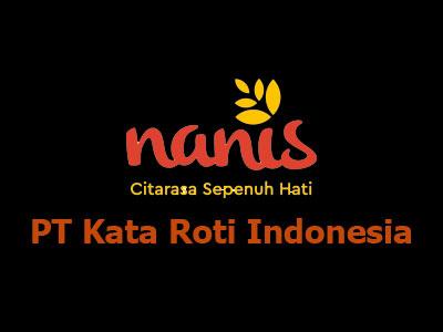 Lowongan Kerja PT Kata Roti Indonesia, lowongan kerja Kaltim Juli Agustus September Oktober Nopember Desember 2019 Januari 2020