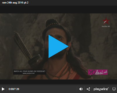 Siya Ke Ram 24th August 2016 Full Written Episode 250 Watch Online