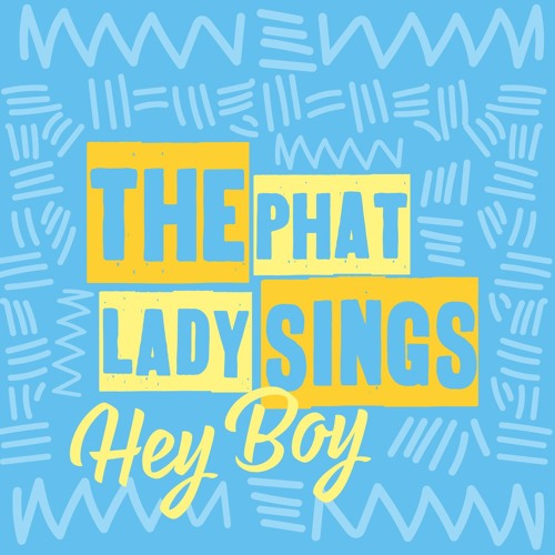The Phat Lady Sings Drop New Single 'Hey Boy'