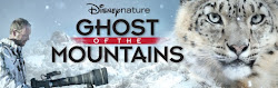 DisneyNature's GHOST OF THE MOUNTAINS Now Available