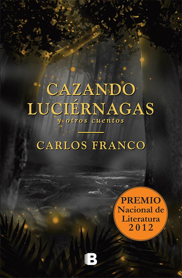 Cazando luciérnagas de Carlos Franco