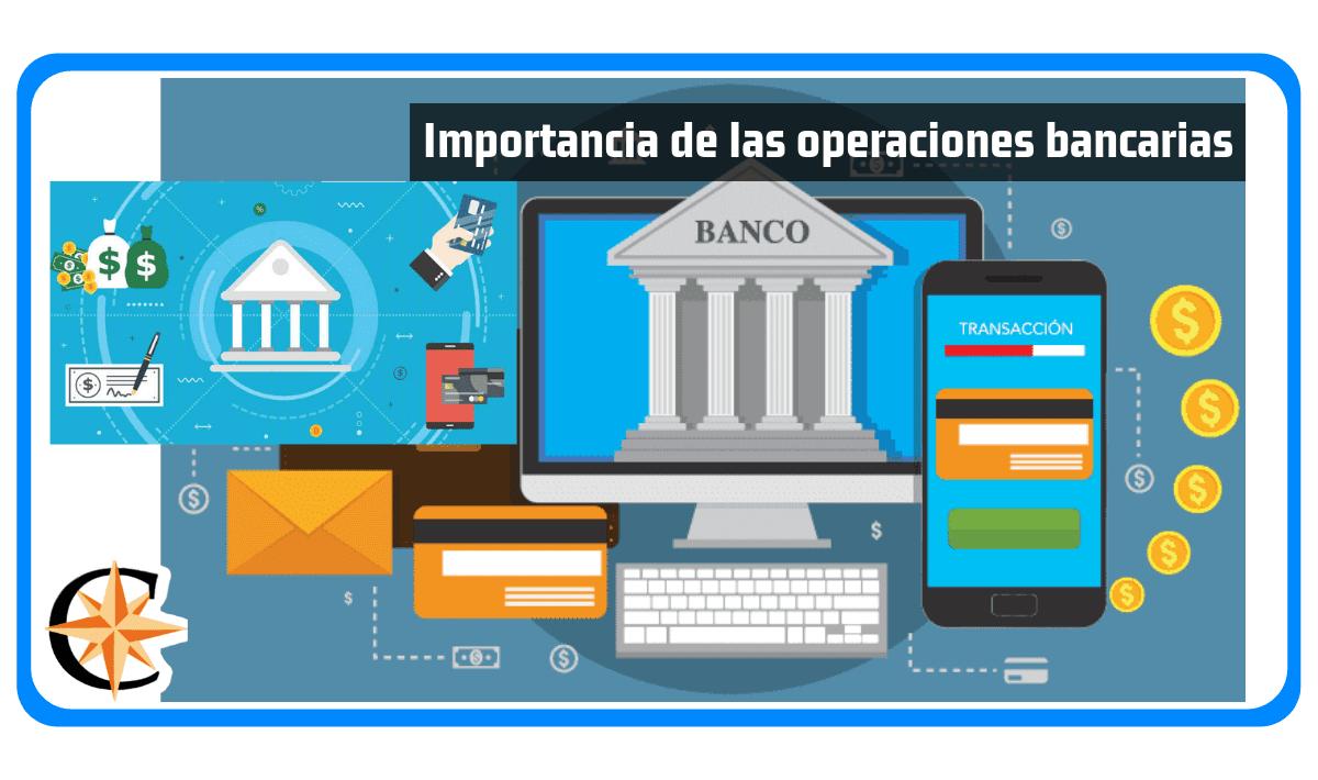 Importancia de las Operaciones Bancarias