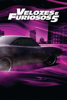 Velozes e Furiosos 5: Operação Rio Torrent – BluRay 720p/1080p Dual Áudio