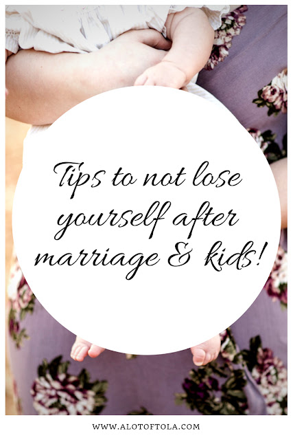 Best tips to find yourself after kids and marriage