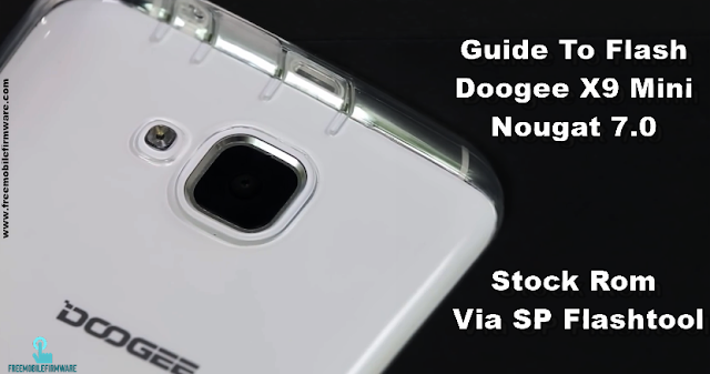 Guide To Flash Doogee X9 Mini Nougat 7.0 Stock Rom Via SP Flashtool