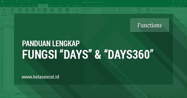 Fungsi Days dan Days360 Excel Untuk Menghitung Jumlah Hari Diantara Dua Tanggal