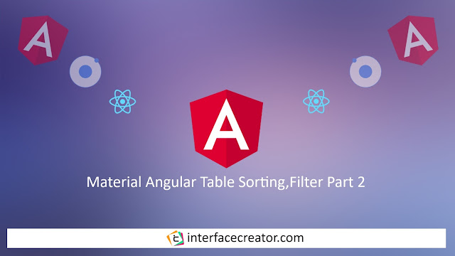 Material Angular Table Sorting , Material Angular Table Filter , Material Angular Table , Part 2