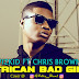 Dowload New Audio : Wizkid ft Chris Brown - African Bad Girl { Official Audio }