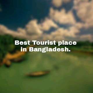 Best Tourist Places in Bangladesh | Don't miss.