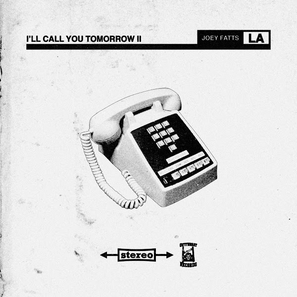 Joey Fatts - I'll Call You Tomorrow II Cover