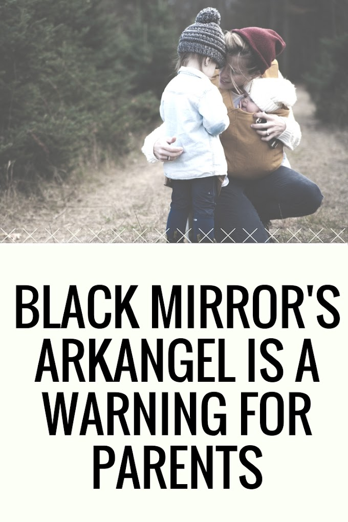 Black Mirror's Arkangel is a Warning For Parents