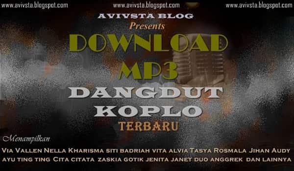 Download Kumpulan Lagu Dangdut Koplo Mp3 Terbaru 2019 Avivsta