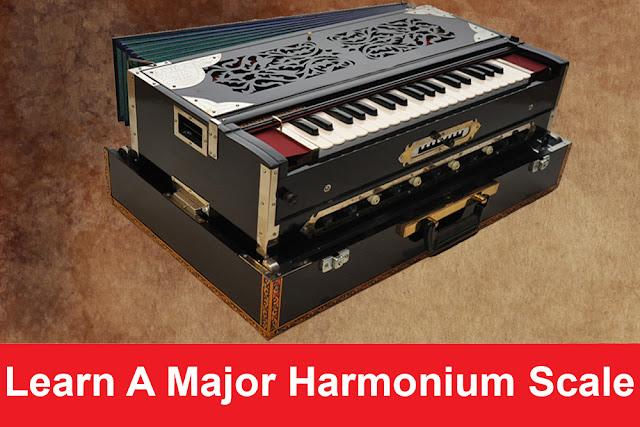 Learn A Major Harmonium Scale