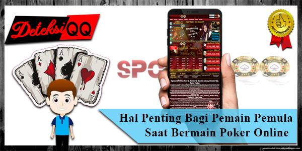 Hal Penting Untuk Pemain Pemula Saat Bermain Poker Online