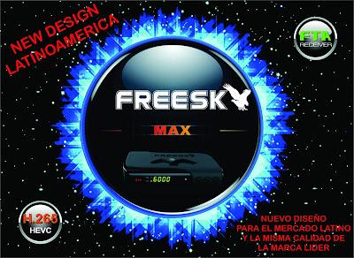 FREESKY MAX NUEVO DISEÑO CHILE LANZAMIENTO PRIMEIRA ACTUALIZACION V3.01 ROSHAN