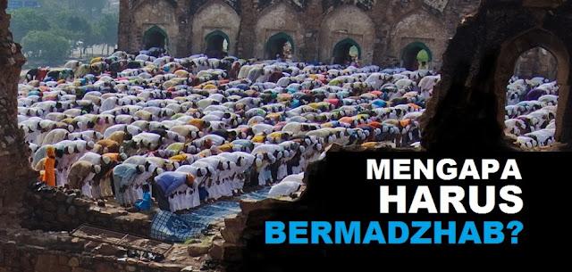 Mengapa Kita Diharuskan Bermadzhab? Tidak Langsung Merujuk Al Qur'an dan Hadits
