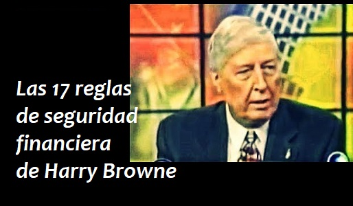 17 reglas de seguridad financiera de Harry Browne