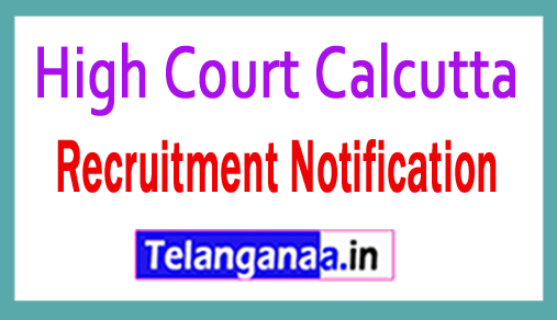 High Court Calcutta Recruitment Notification