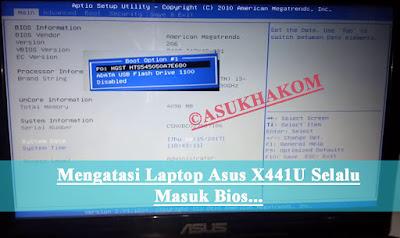 Mengatasi Laptop Asus X441U Selalu Masuk Bios...