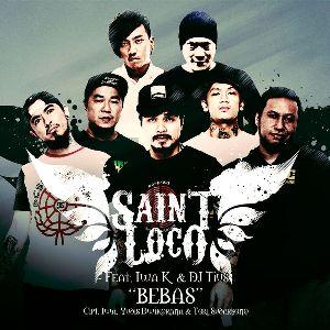 Lirik Lagu Saint Loco – Bebas (feat. Iwa K & Dj Tius)