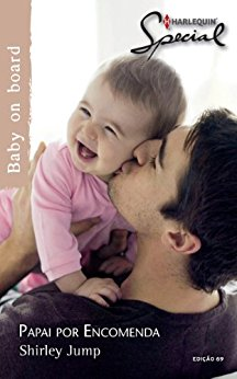 Papai por Encomenda Harlequin Special - ed.69 - Shirley Jump