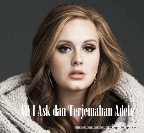 All I Ask dan Terjemahan Adele