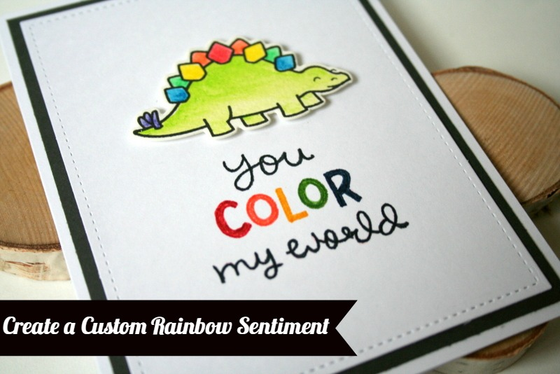 Creating a Custom Rainbow Sentiment by Jess Moyer with Lawn Fawn stamps and dies