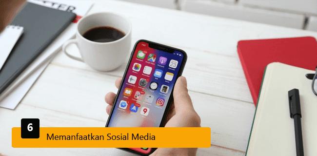 6. Memanfaatkan Sosial Media