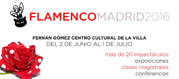 Festival FLAMENCO MADRID 2016.