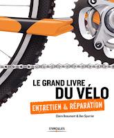 Le Grand Livre du vélo, des conseils pour entretenir votre bicyclette