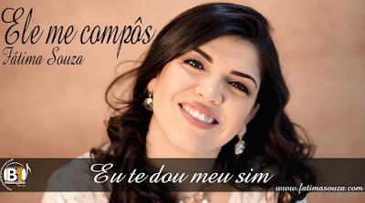 Eu te dou o meu sim, música e letra - Fátima Souza