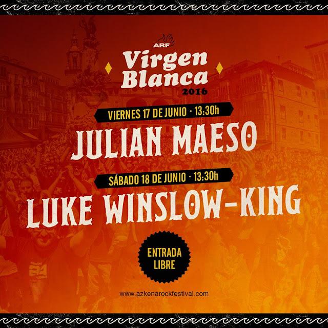 Azkena Rock, Festival, 2016, guía práctica, Julián Maeso, Luke Winslow-King, Vitoria, Virgen Blanca