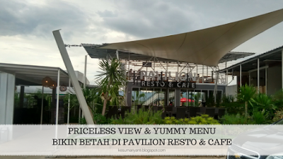 Priceless View and Yummy Menu Pavilion Resto & Cafe