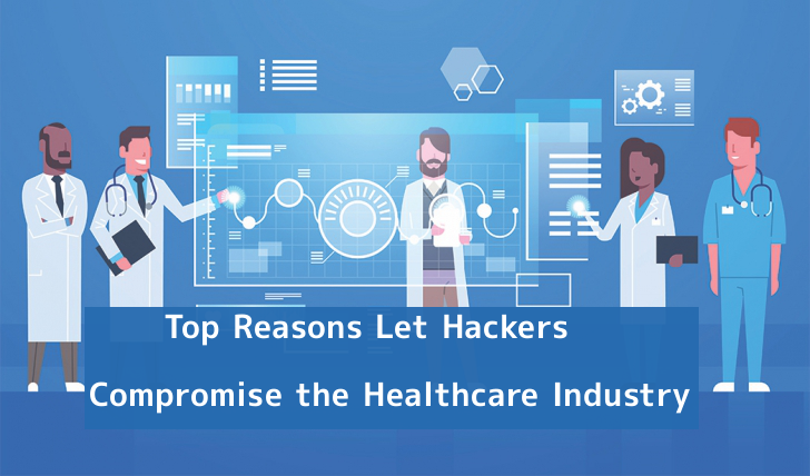 Top Reasons Let Hackers Compromise the Healthcare Industry that Leads to Data Breaches  - HjJP11556737894 - Top Reasons Let Hackers Compromise the Healthcare Industry that Leads to Data Breaches
