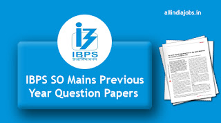 IBPS SO Mains Previous Year Question Papers
