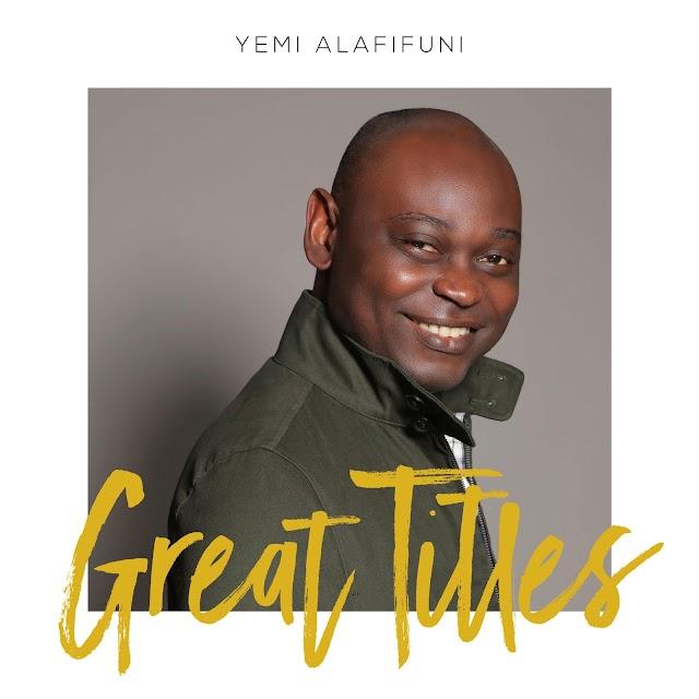 [NEW MUSIC] MP3 : Great Titles - Yemi Alafifuni  | @yemialafifuni