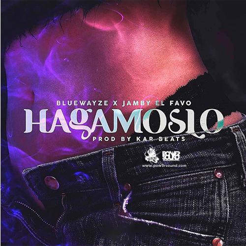 http://www.pow3rsound.com/2018/03/blue-wayze-ft-jamby-el-favo-hagamoslo.html