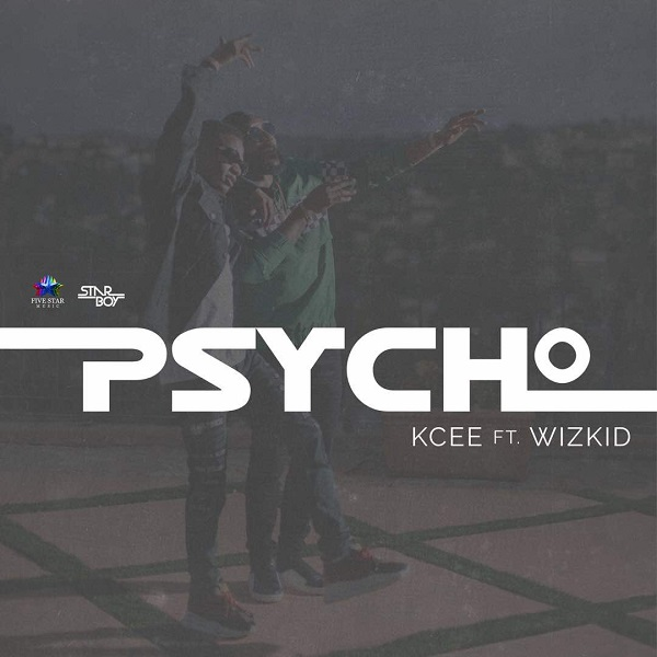 "Music & Video: Kcee - ""Psycho"" Ft. Wizkid"