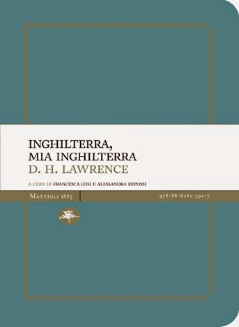 D.H. Lawrence-Inghilterra, mia Inghilterra-Traduzione di Francesca Cosi e Alessandra Repossi - copertina