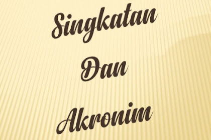 Penggunaan Singkatan dan Akronim Bahasa Indonesia