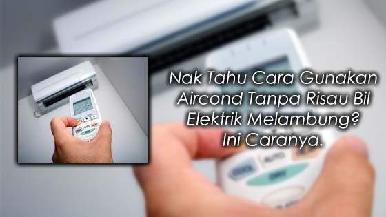 Tips Gunakan Aircond Tanpa Risau Bil Elektrik Melambung