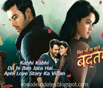 TV Episode Updates: Badtameez Dil on Star Plus in High Quality 15th