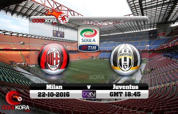 مشاهدة مباراة ميلان ويوفنتوس اليوم 22-10-2016 في الدوري الإيطالي
