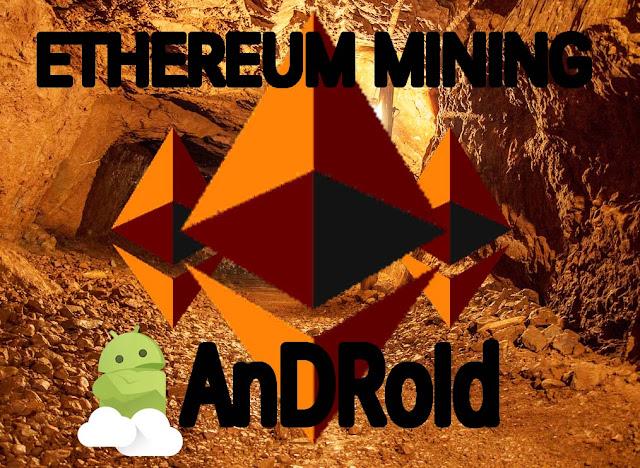 Cara Mining Ethereum di Android Dengan Mudah dan Cepat Apakah Bisa?
