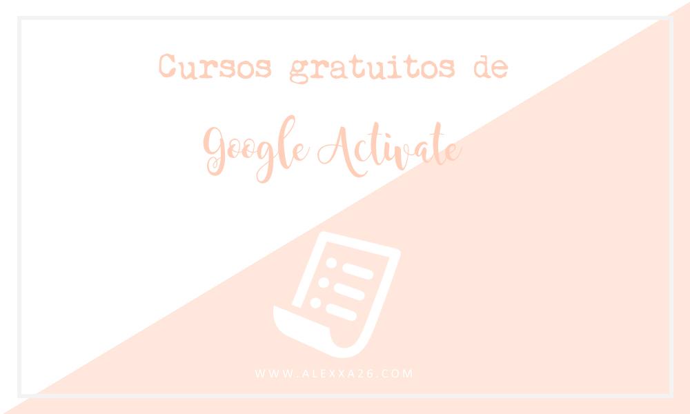 Cursos gratuitos de Google Actívate