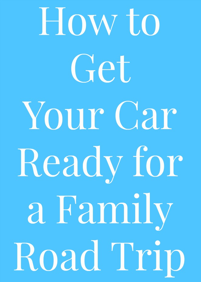 How to Get Your Car Ready for a Family Road Trip