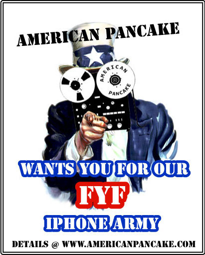 AMERICAN PANCAKE FYF IPHONE ARMY- needs YOU.