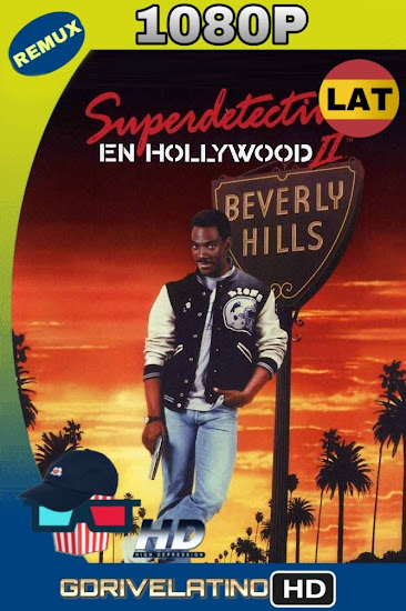 Superdetective en Hollywood II (1987) BDRemux 1080p Latino-Ingles MKV